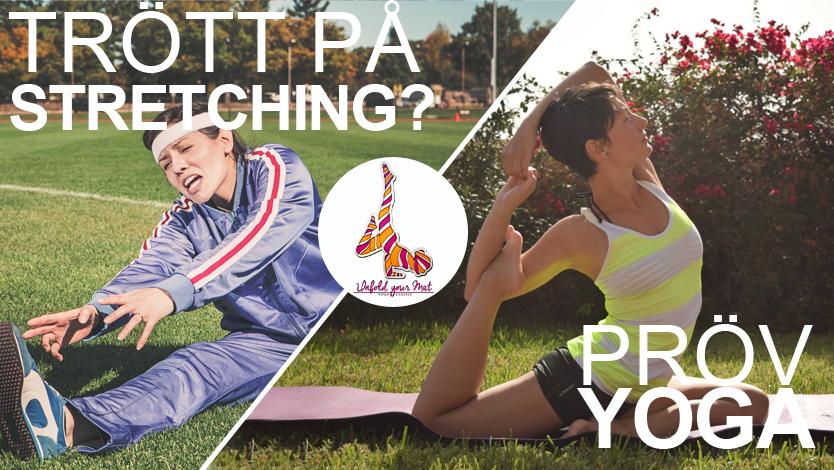 Trött på stretching? Pröv yoga! New season, new opportunities!
